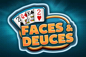 FACES AND DEUCES